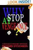 Why Stop At Vengeance (Donald Strachey Mystery Series Book 14)