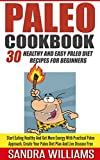 Paleo Cookbook: 30 Healthy And Easy Paleo Diet Recipes For Beginners, Start Eating Healthy And Get More Energy With Practical Paleo Approach, Create Your     Recipes, Slow Cooker Comfort Plan Book 2)