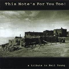 This Note's For You Too! A Tribute To Neil Young