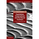 Capitalism, Corporations and the Social Contract: A Critique of Stakeholder Theory (Business, Value Creation, and Society)by Samuel F. Mansell