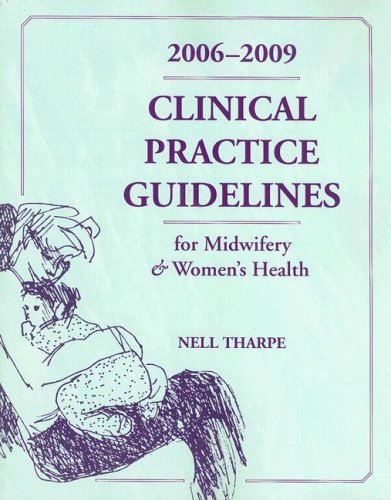 Clinical Guidelines for Midwifery and Women's Health, 2006-2009