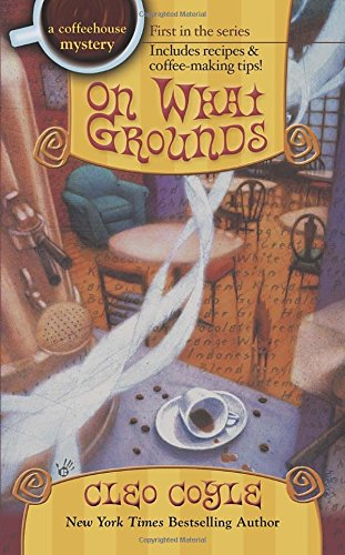 On What Grounds (Coffeehouse Mysteries (Berkley Publishing Group))