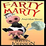 Farty Marty and Other Short Stories | Justin Johnson
