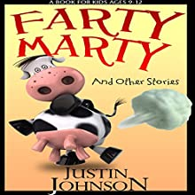Farty Marty and Other Short Stories Audiobook by Justin Johnson Narrated by A.B. De Bruin