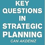 Key Questions in Strategic Planning | Can Akdeniz
