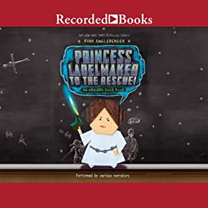 Princess Labelmaker to the Rescue: An Origami Yoda Book | [Tom Angleberger]