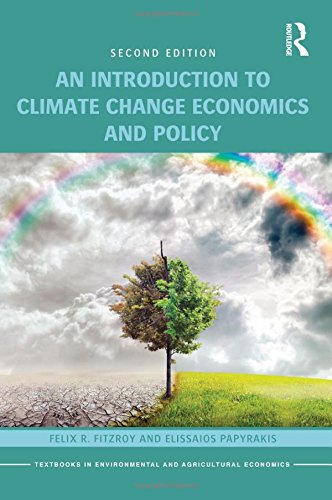 An Introduction to Climate Change Economics and Policy (Routledge Textbooks in Environmental and Agricultural Economics)