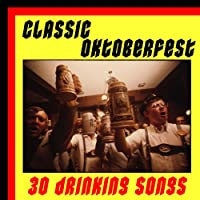 Classic Oktoberfest: 30 Drinking Songs from Twenty20 Records