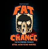 FAT CHANCE: Motion Picture Soundtrack