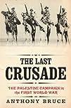 The Last Crusade: The Palestine Campa…