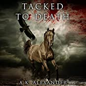 Tacked to Death: The Michaela Bancroft Suspense Series, Book 3 | A. K. Alexander