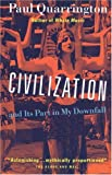 Civilization and Its Part in My Downfall (0394224450) by Paul Quarrington