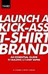 Launch a Kick Ass T-Shirt Brand (Engl...