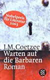 Warten auf die Barbaren: Roman