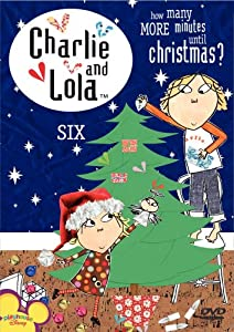 Charlie And Lola Vol 6 - How Many More Minutes Until Christmas by BBC Worldwide