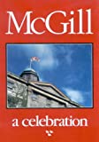 McGill: A Celebration (0773507957) by Rybczynski, Witold