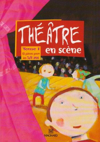 Theatre En Scene T.1, 12 pièces pour les 5/8 ans
