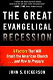 Image of The Great Evangelical Recession: 6 Factors That Will Crash the American Church...and How to Prepare