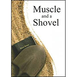 Muscle and a Shovel - 6th Edition [Paperback] Michael J. Shank