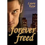 Forever Freed ~ Laura Kaye