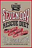 Read The Engine 2 Seven-Day Rescue Diet: Eat Plants, Lose Weight, Save Your Health on-line