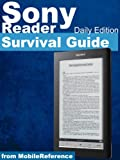 Sony Reader Daily Edition Survival Guide: Step-by-Step User Guide for Sony Reader: Using Hidden Features, Downloading FREE eBooks, and Subscribing to Periodicals (Mobi Manuals)