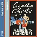 Passenger to Frankfurt Hörbuch von Agatha Christie Gesprochen von: Hugh Fraser