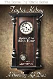 Mystery of the 25th Hour (Taylor Kelsey, Mystery 6)
