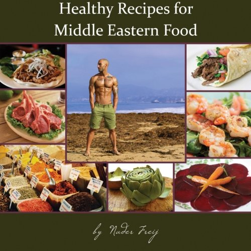 Healthy Recipes for Middle Eastern Food by Nader Freij