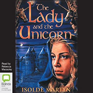 The Lady and the Unicorn | [Isolde Martyn]