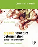 Organic Structure Determination Using 2-D NMR Spectroscopy, Second Edition: A Problem-Based Approach