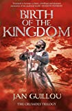 Birth of the Kingdom (Crusades Trilogy 3)