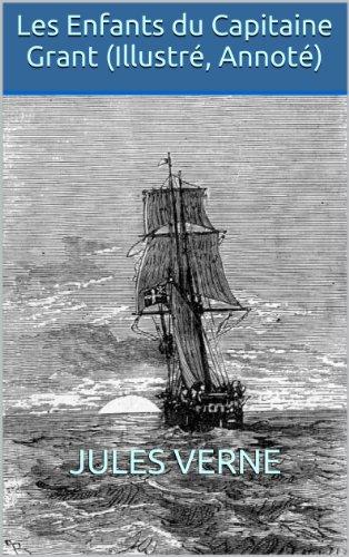 Jules Verne - Les Enfants du Capitaine Grant (Illustré, Annoté) (French Edition)