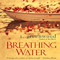 Breathing Water (       UNABRIDGED) by T. Greenwood Narrated by Susannah Jones