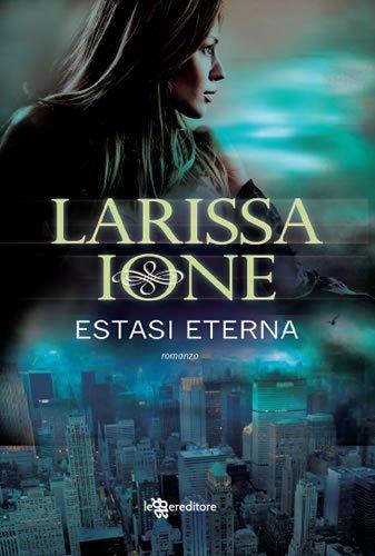 Larissa Ione - Estasi eterna