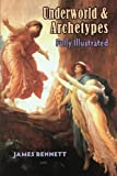 img - for Underworld & Archetypes Fully Illustrated book / textbook / text book