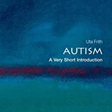 Autism: A Very Short Introduction (       UNABRIDGED) by Uta Frith Narrated by Leslie Bellair