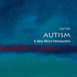 Autism: A Very Short Introduction | [Uta Frith]