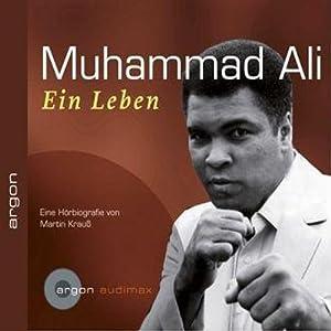 Muhammad Ali. Ein Leben Hörbuch