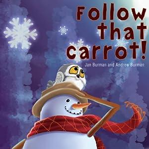 Follow that Carrot | [Jan Burman, Andrew Burman]