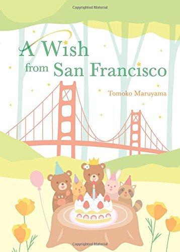 A Wish from San Francisco by Tomoko Maruyama (2015-08-01)