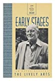 Early Stages (Lively Arts Series) (0916515575) by Gielgud, John