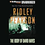 The Body of David Hayes (       UNABRIDGED) by Ridley Pearson Narrated by Dick Hill