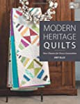 Modern Heritage Quilts: New Classics...