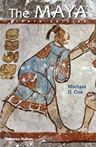 The Maya (Eighth Edition) (Ancient Peoples and Places) by Michael D. Coe