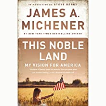 This Noble Land: My Vision For America (       UNABRIDGED) by James A. Michener Narrated by Arthur Addison