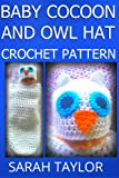 Baby Cocoon And Owl Hat Crochet Pattern
