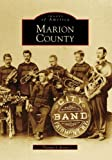 img - for Marion County (WV) (Images of America) (English and English Edition) book / textbook / text book