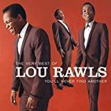 The Very Best of Lou Rawls:  You'll Never Find Another