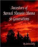 Ancestors Of Barack Hussein Obama: 50 Generations